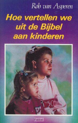 product afbeelding voor: Hoe vertellen wij uit bijbel aan kindere