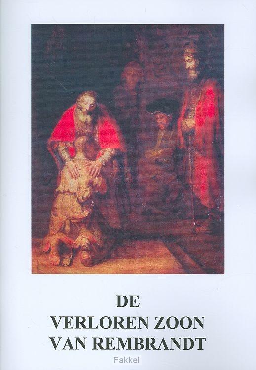 verloren zoon van rembrandt - 9789070700423 - de fakkel