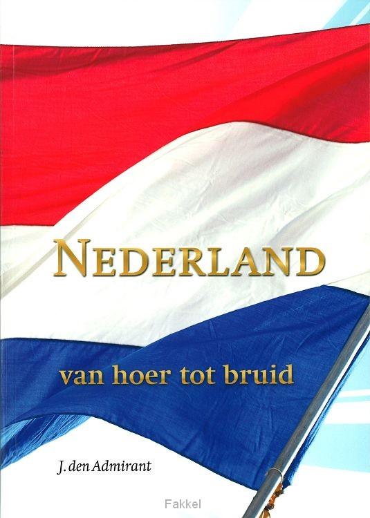 Afbeeldingsresultaat voor Nederland van hoer tot bruid