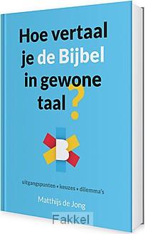product afbeelding voor: Hoe vertaal je de bijbel in gewone taal?