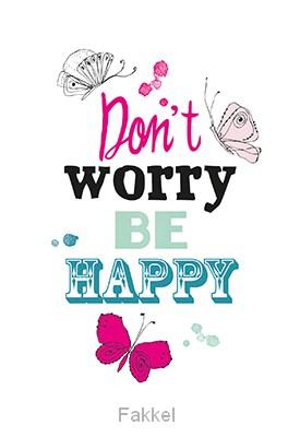 Wk Enjoy Dont Worry Be Happy 552736 De Fakkel